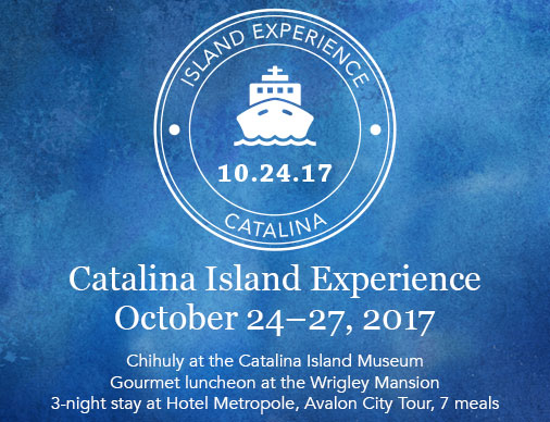 Catalina Island Experience October 24-27, 2017 Featuring: Chihuly at the Catalina Island Museum Gourmet luncheon at the Wrigley Mansion Three-night stay at Hotel Metropole, Avalon City Tour, seven meals Price: $1,395 pp dbl. occupancy $500 single supplement